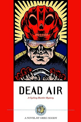 Dead Air: A Cycling Murder Mystery, Greg Moody
