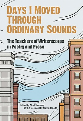 Image for Days I Moved Through Ordinary Sounds: The Extraordinary Work of WritersCorps Teachers (City Lights Foundation)