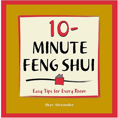 10-Minute Feng Shui, Alexander, Skye