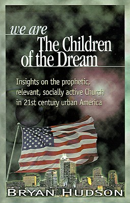 We are the Children of the Dream, Hudson, Bryan