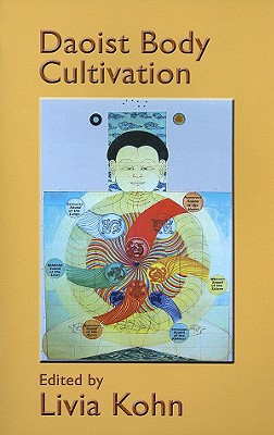 Daoist Body Cultivation: Traditional Models And Contemporary Practices