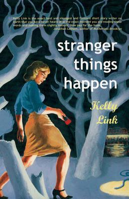 Stranger Things Happen, KELLY LINK