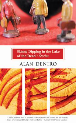 Skinny Dipping in the Lake of the Dead: Stories, DeNiro, Alan