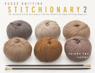 The Vogue® Knitting Stitchionary 2: Volume 2 Cables, Carla Scott (Editor)