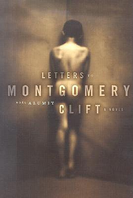 Image for LETTERS TO MONTGOMERY CLIFT A NOVEL