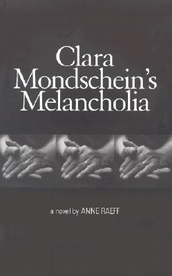 Clara Mondschein's Melancholia, Raeff, Anne