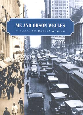 Image for ME AND ORSON WELLES : A NOVEL