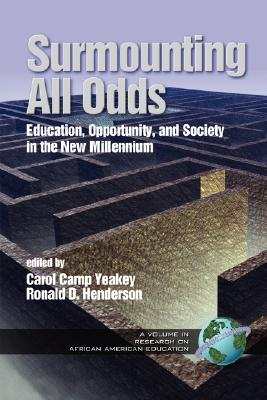 Image for Surmounting All Odds: Education, Opportunity, and Society in the New Millennium  (Research on African American Education)
