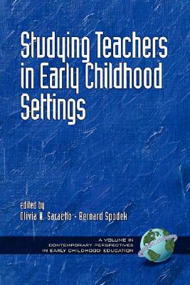 Studying Teachers in Early Childhood Settings (Contemporary Perspectives in Early Childhood Education)