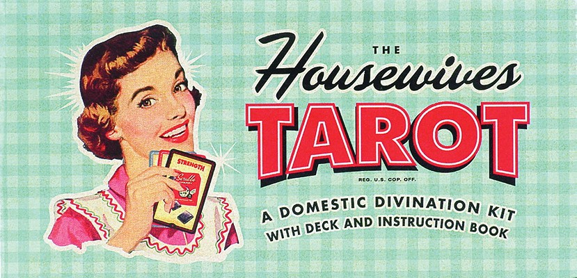 The Housewives Tarot: A Domestic Divination Kit, Kepple, Paul; Buffum, Jude