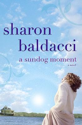 A Sundog Moment, Baldacci, Sharon