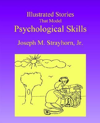 Illustrated Stories That Model Psychological Skills, Strayhorn, Joseph M.