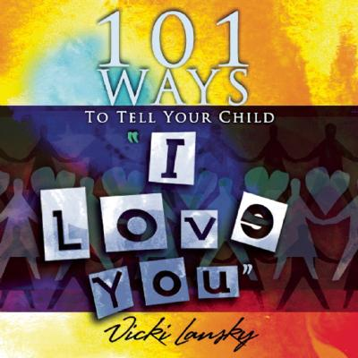 Image for 101 Ways to Tell Your Child I Love You (101 Ways (Book Peddlers))
