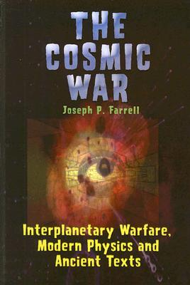 Image for Cosmic War: Interplanetary Warfare, Modern Physics, and Ancient Texts