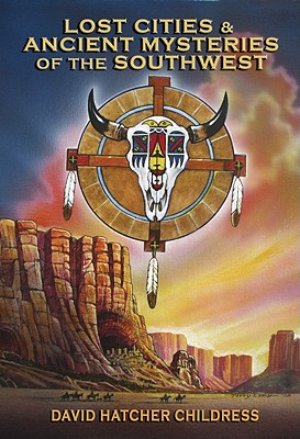 Image for Lost Cities & Ancient Mysteries of the Southwest