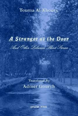 Image for A Stranger at the Door, and Other Lebanese Short Stories