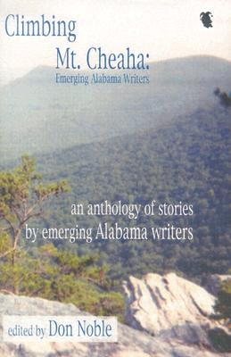 Image for Climbing Mt. Cheaha: Emerging Alabama Writers