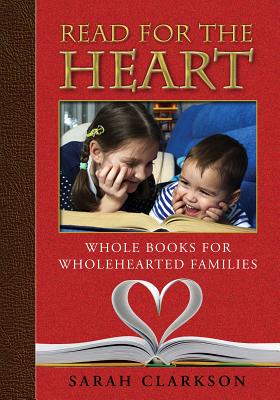 Image for Read for the Heart: Whole Books for WholeHearted Families