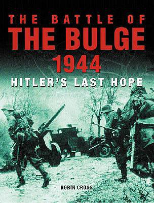 Image for BATTLE OF THE BULGE 1944 : HITLER'S LAST