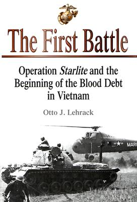 Image for The First Battle: Operation Starlite and the Beginning of the Blood Debt in Vietnam