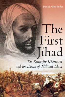 Image for The First Jihad: The Battle for Khartoum and the Dawn of Militant Islam