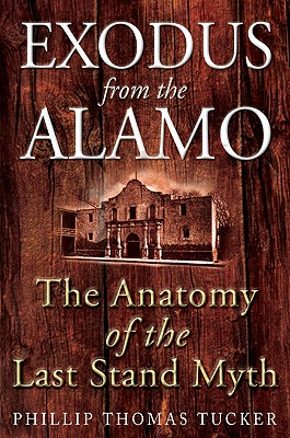 Image for Exodus from the Alamo: The Anatomy of the Last Stand Myth