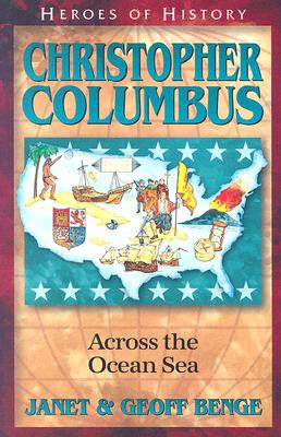Image for Christopher Columbus: Across The Ocean Sea (Heroes of History)