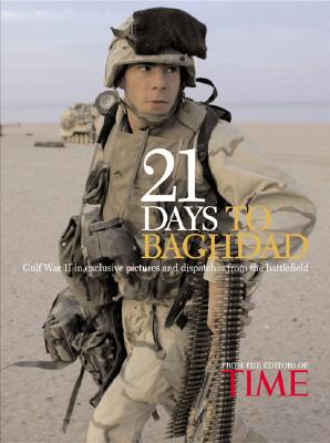 Image for 21 DAYS TO BAGHDAD THE INSIDE STORY OF HOW AMERICA WON THE WAR AGAINST IRAQ