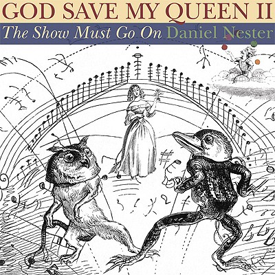 God Save My Queen II: The Show Must Go On, Nester, Daniel