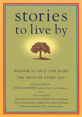 Image for Stories to Live By: Wisdom to Help You Make the Most of Every Day