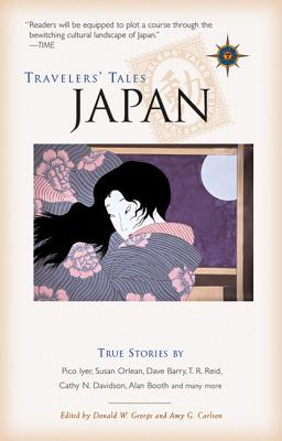 Travelers' Tales Japan: True Stories (Travelers' Tales Guides), Donald George, ed.