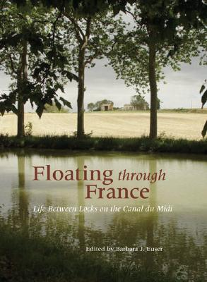 Image for Floating Through France: Life Between Locks on the Canal du Midi (Travelers' Tales Guides)