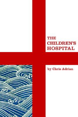 The Children's Hospital  (McSweeney's Rectangulars), Adrian, Chris
