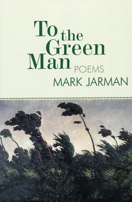 Image for To the Green Man: Poems