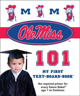 Image for University of Mississippi 101: My First Text-Board-Book (101 My First Text Boardbooks: University Football)