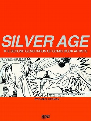 Silver Age: Second Generation of Comic Artist, Herman, Daniel