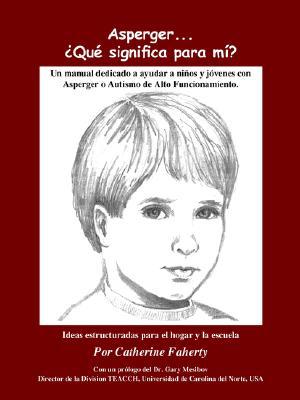 Image for Asperger . . . Que Significa Para Mi?: Un Manual Dedicado A Ayudar A Ninos y Jovenes Con Asperger O Autismo de Alto Funcionamiento (Spanish Edition)