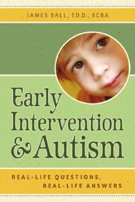 Image for Early Intervention and Autism: Real-Life Questions, Real-Life Answers
