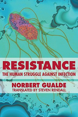 Image for Resistance: The Human Struggle against Infection
