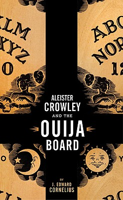 Aleister Crowley and the Ouija Board, Cornelius, J. Edward