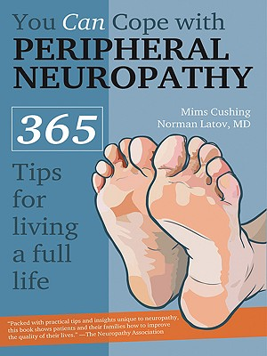Image for You Can Cope With Peripheral Neuropathy: 365 Tips for Living a Full Life