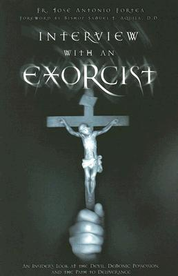 Image for Interview With an Exorcist: An Insider's Look at the Devil, Demonic Possession, and the Path to Deliverance