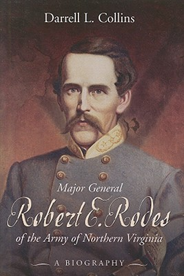 Image for Major General Robert E. Rodes of the Army of Northern Virginia: A Biography