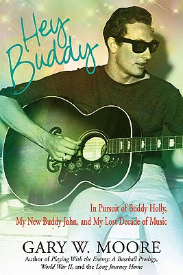 Image for Hey Buddy: In Pursuit of Buddy Holly, My New Buddy John, and My Lost Decade of Music