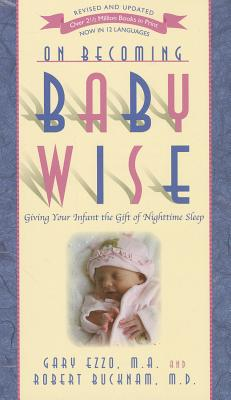 Image for On Becoming Baby Wise: Giving Your Infant the Gift of Nighttime Sleep