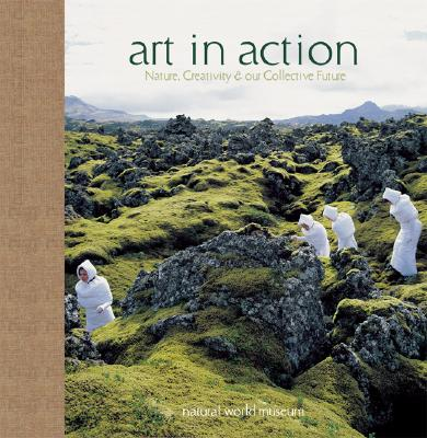 Image for Art in Action: Nature, Creativity, and Our Collective Future