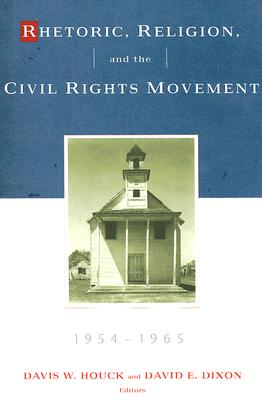 "Image for ""Rhetoric, Religion, and the Civil Rights Movement, 1954-1965: Volume 1 (Studies in Rhetoric & Religion)"""