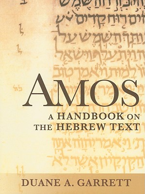 Image for Amos: A Handbook on the Hebrew Text (Baylor Handbook on the Hebrew Bible) (Baylor Handbook on the Hebrew Bible)