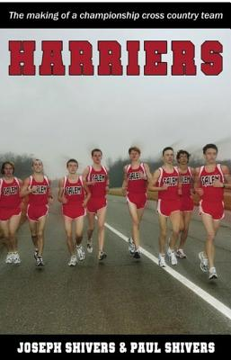Harriers: The Making of a Championship Cross Country Team, Shivers, Joseph;Shivers, Paul L.