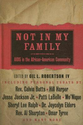 NOT IN MY FAMILY : AIDS IN THE AFRICAN A, GIL L  IV ROBERTSON